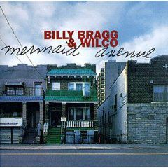 Billy Bragg & Wilco - 'Mermaid Avenue'