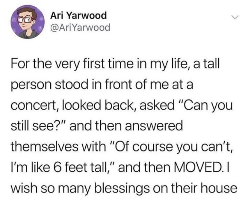 tall person moved so that short person could see