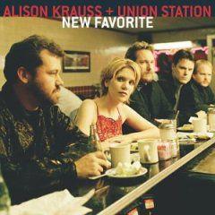 Alison Krauss & Union Station - New Favorite