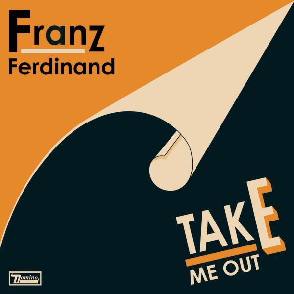 """Franz Ferdinand - """"Take Me Out"""""""