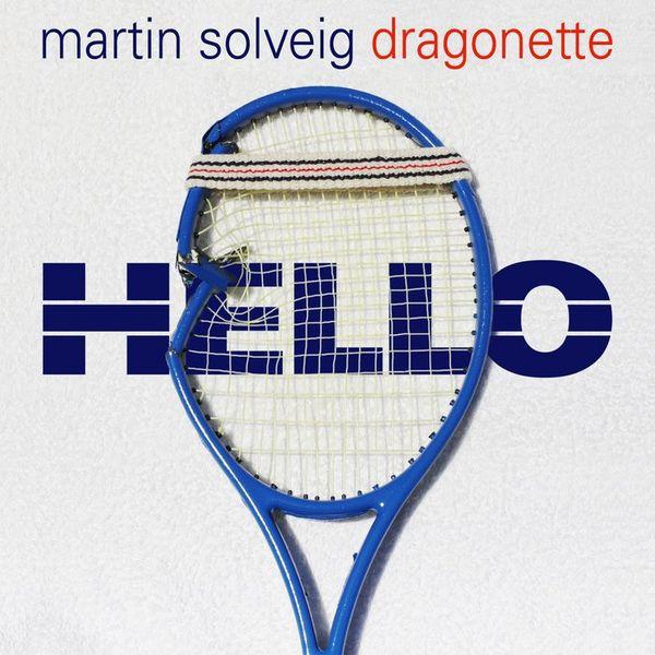 """Martin Solveig featuring Dragonette - """"Hello"""""""