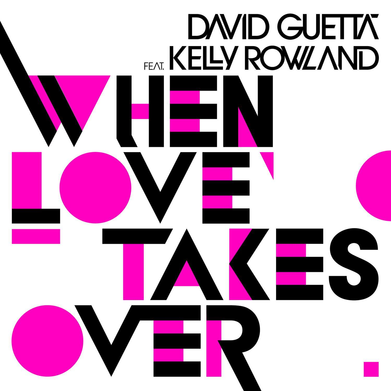 David Guetta Kelly Rowland When Love Takes Over