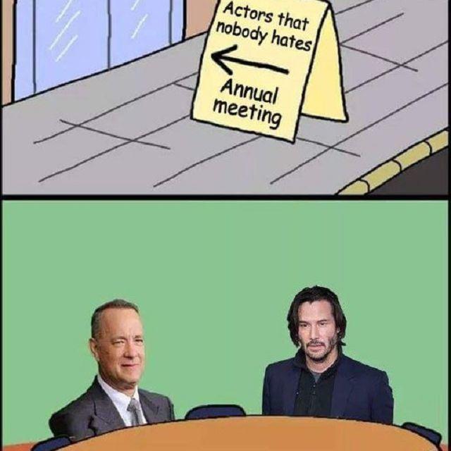 No one hates Tom Hanks and Keanu Reeves