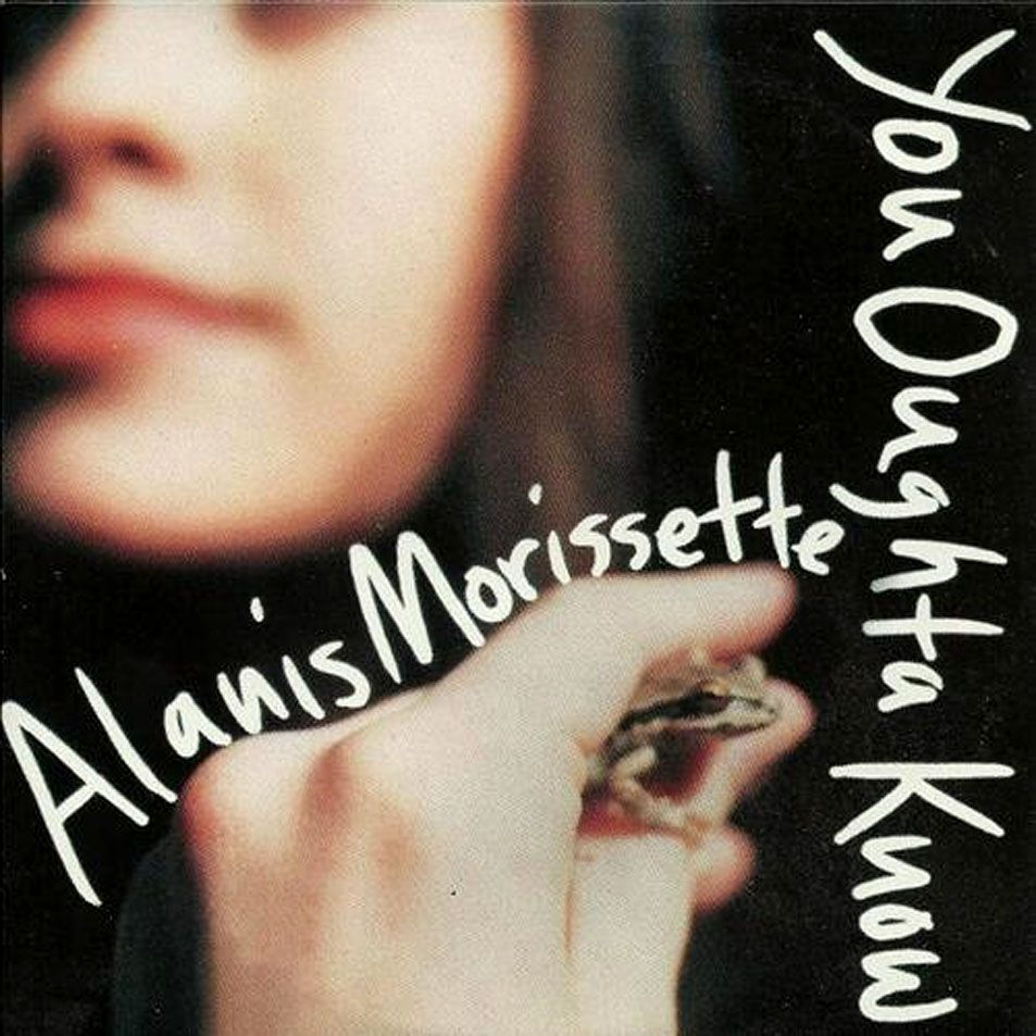 "Alanis Morissette, ""You Oughta Know"""
