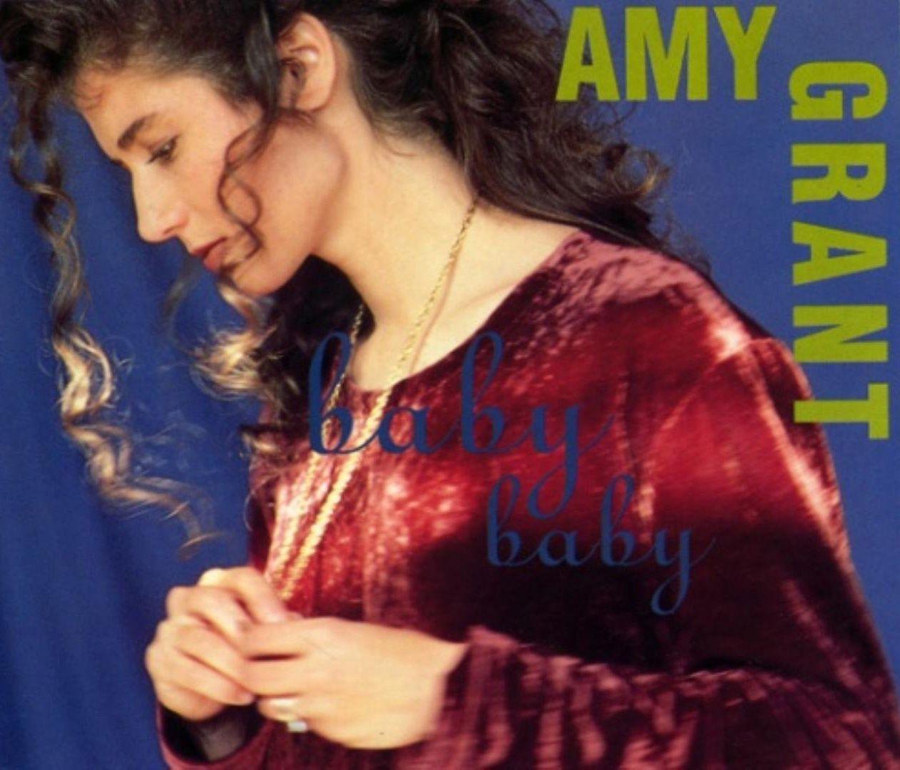 "Amy Grant - ""Baby Baby"""