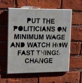 Put the Politicians on Minimum Wage