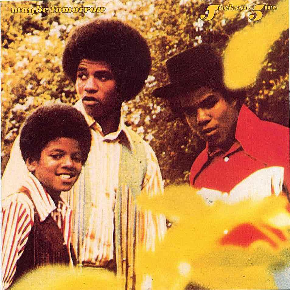 Maybe Tomorrow was the fifth studio album by The Jackson 5.