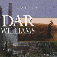 Dar Williams - 'Mortal City'