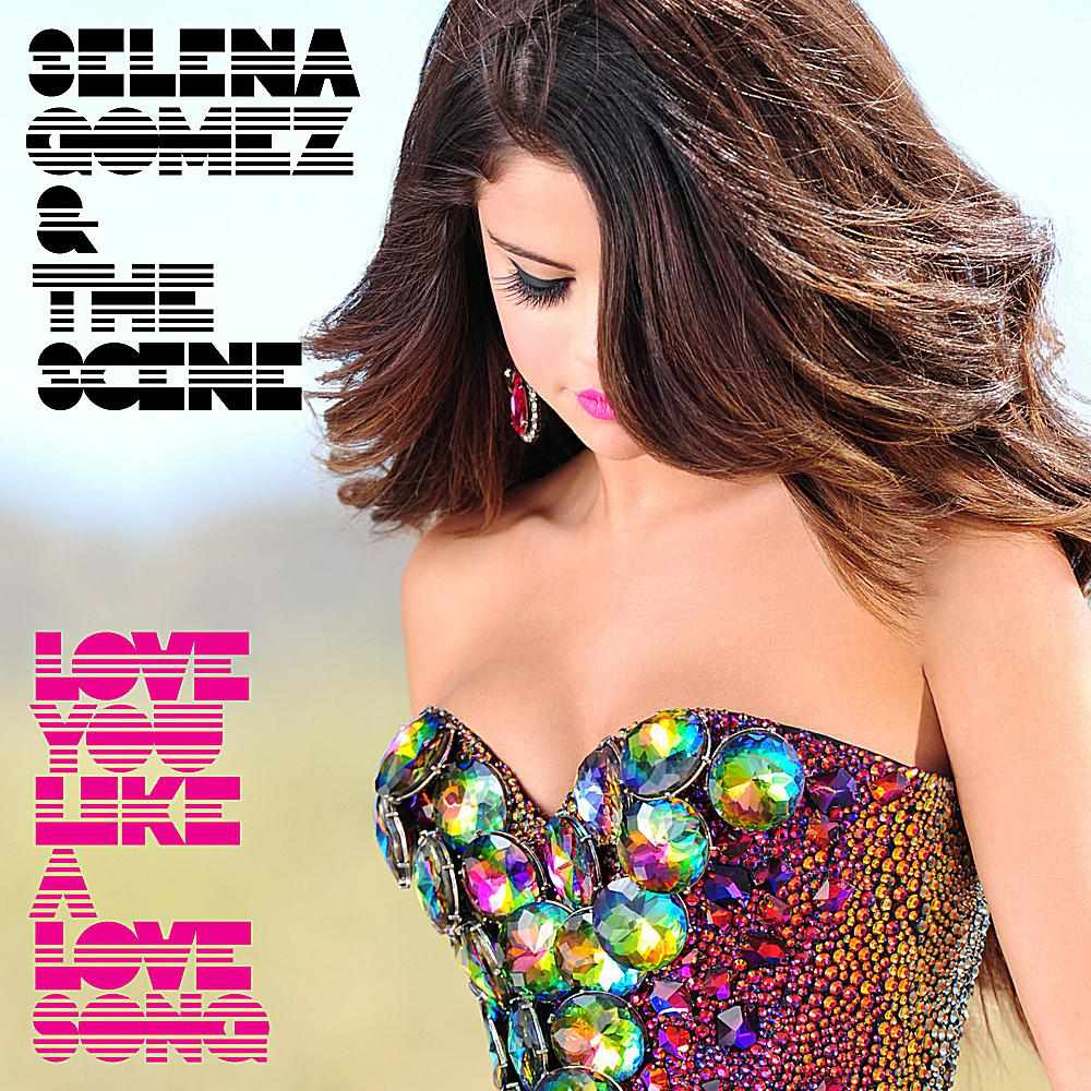 Selena Gomez and the Scene Love You Like a Love Song