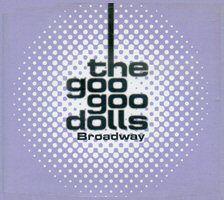 "Goo Goo Dolls - ""Broadway"""