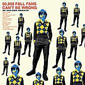 The Fall '50,000 Fall Fans Can't Be Wrong'