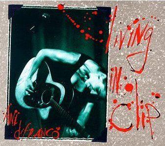 Ani DiFranco - 'Living in Clip'