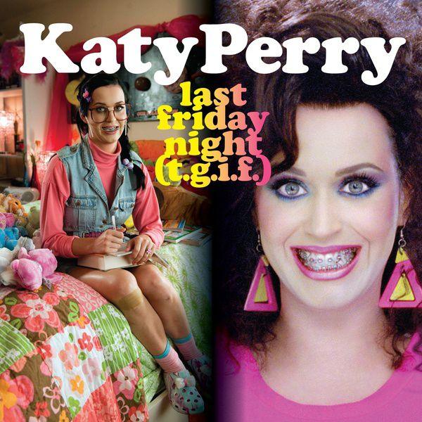 """Katy Perry - """"Last Friday Night"""""""