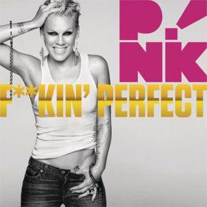 """Pink - """"F**kin' Perfect"""""""