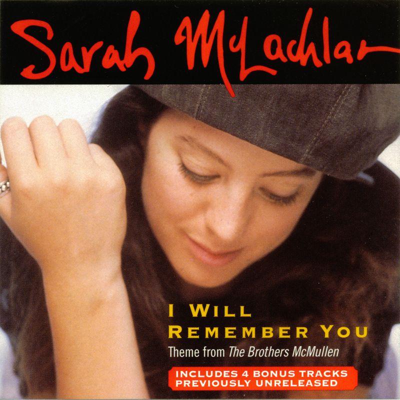 Sarah McLachlan I Will Remember You